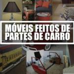 Confira aqui incríveis idéias de móveis feitos com peças de carro